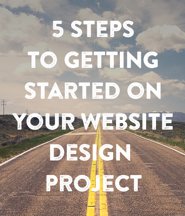 5 Steps for Preparing for your Web Project